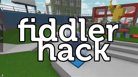 [ROBLOX] Fiddler Hack [NOT PATCHED] - YouTube