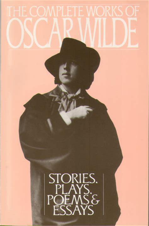 The Complete Works of Oscar Wilde: Stories, Plays, Poems