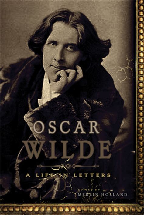 Oscar Wilde: A Life in Letters by Merlin Holland — Reviews