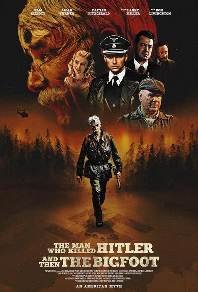 The Man Who Killed Hitler and Then the Bigfoot movie